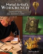 Metal Artist's Workbench: Demystifying the Jeweler's Saw
